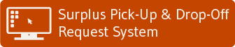 Surplus Pick-Up and Drop-Off Request System