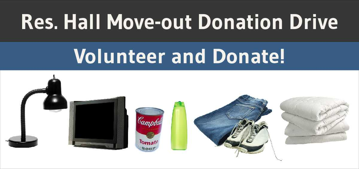 Learn how to donate or volunteer for the Res. Hall Move-Out Donation Drive